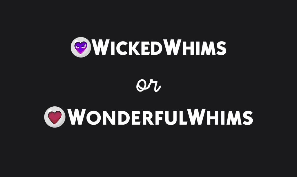 Wicked Whims or Wonderful Whims: Which is Right for You? Sims 4
